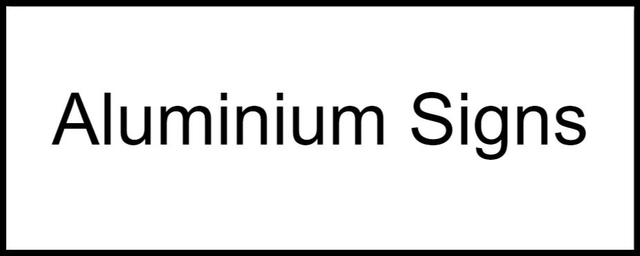 aluminium signs